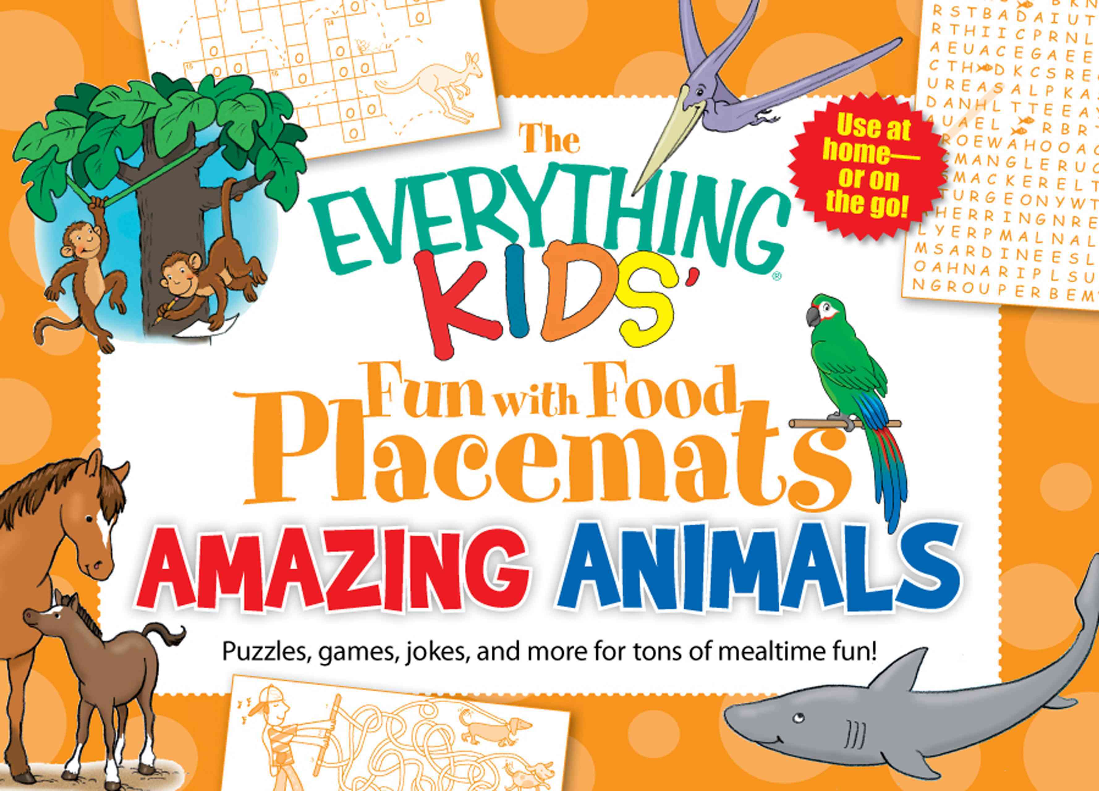The Everything Kids' Fun With Food Placemats Amazing Animals: Puzzles, Games, Jokes and More for Tons of Mealtime... (Paperback)