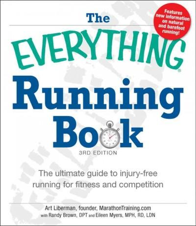 The Everything Running Book: The Ultimate Guide to Injury-Free Running for Fitness and Competition (Paperback)