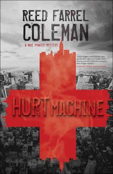 Hurt Machine: A Moe Prager Mystery (Paperback)