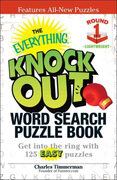 The Everything Knock Out Word Search Puzzle Book: Round 1:Lightweight: Get into the Ring With 125 Easy Puzzles (Paperback)