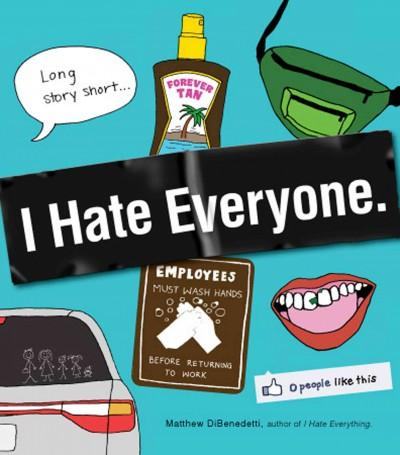 I Hate Everyone (Paperback)