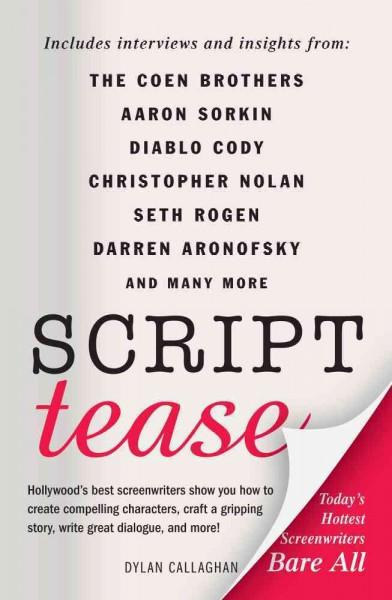 Script Tease: Today's Hottest Screenwriters Bare All (Paperback)