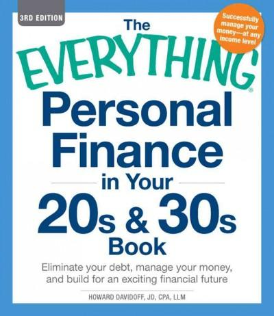 The Everything Personal Finance in Your 20s and 30s Book: Eliminate Your Debt, Manage Your Money, and Build for a... (Paperback)