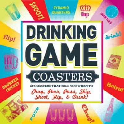Drinking Game Coasters: 50 Coasters That Tell You When to Chug, Pour, Pass, Skip, Shoot, Flip, & Drink! (Cards)