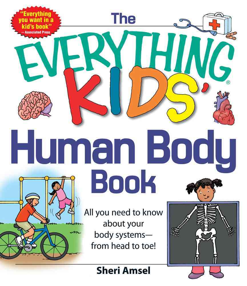 The Everything Kids' Human Body Book: All You Need to Know About Your Body Systems - from Head to Toe! (Paperback)