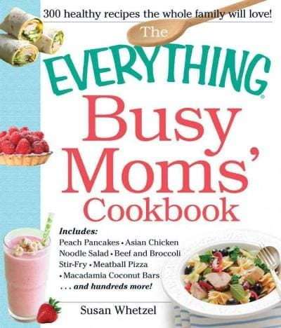 The Everything Busy Moms' Cookbook (Paperback)
