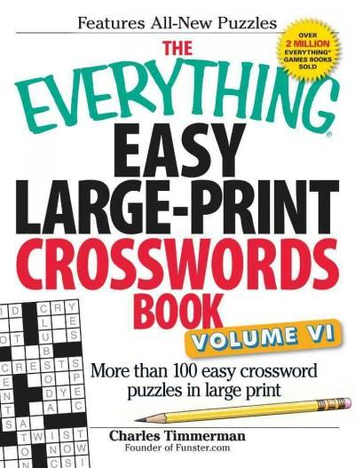 The Everything Easy Large-Print Crosswords Book: More Than 100 Easy Crossword Puzzles in Large Print (Paperback)