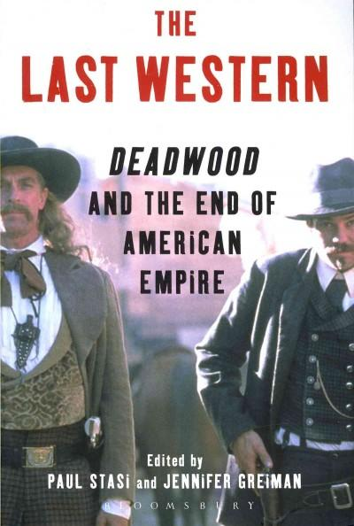 The Last Western: Deadwood and the End of American Empire (Paperback)