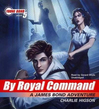 By Royal Command: A James Bond Adventure (CD-Audio)
