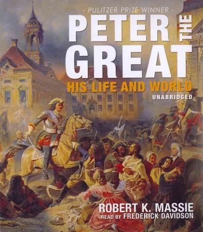 Peter the Great: His Life and World (CD-Audio)