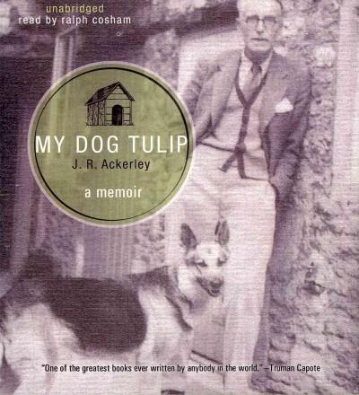 My Dog Tulip: A Memoir (CD-Audio)