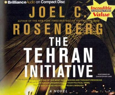 The Tehran Initiative: A Novel (CD-Audio)