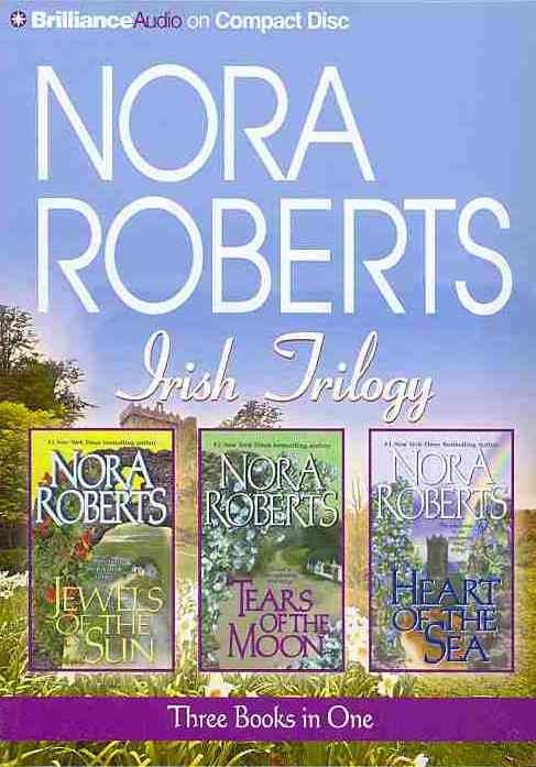 Irish Trilogy:Nora Roberts Irish Trilogy:Jewels of the Sun / Tears of the Moon / Heart of the Sea(AbrID,ENUMIDged - CD-Audio) - Thumbnail 0