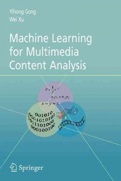 Machine Learning for Multimedia Content Analysis (Paperback)