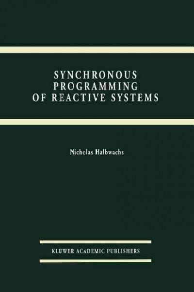 Synchronous Programming of Reactive Systems (Paperback)