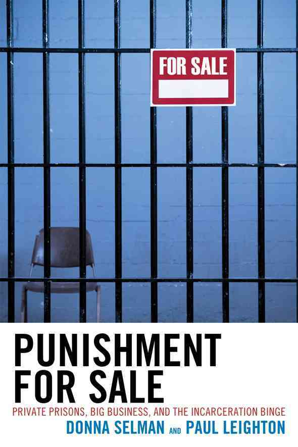 Punishment for Sale: Private Prisons, Big Business, and the Incarceration Binge (Paperback)