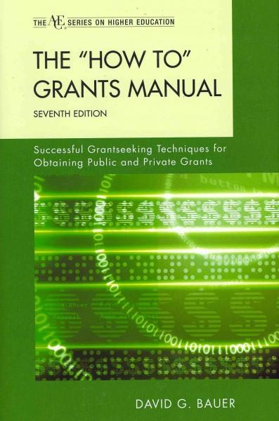 """The """"How To"""" Grants Manual: Successful Grantseeking Techniques for Obtaining Public and Private Grants (Hardcover)"""