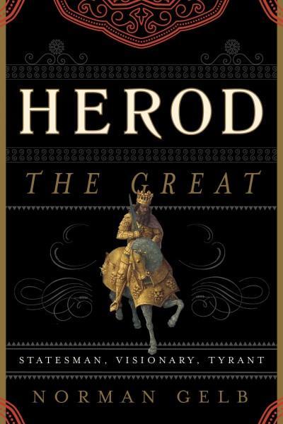 Herod the Great: Statesman, Visionary, Tyrant (Hardcover)