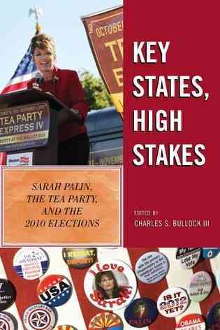 Key States, High Stakes: Sarah Palin, the Tea Party, and the 2010 Elections (Paperback)