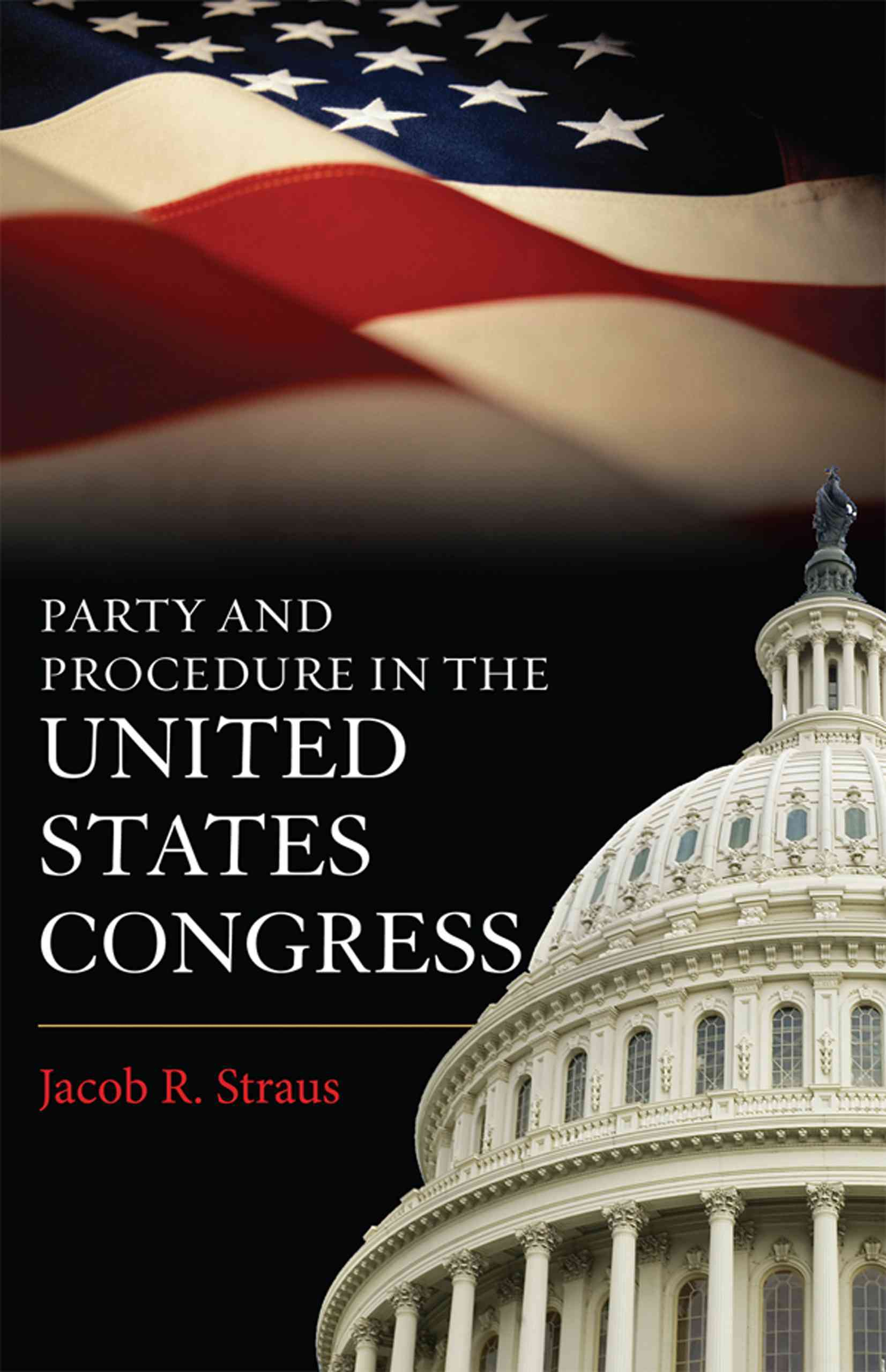 Party and Procedure in the United States Congress (Paperback)