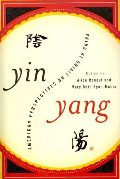 Yin-Yang: American Perspectives on Living in China (Paperback)