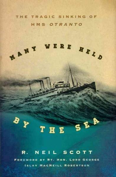 Many Were Held by the Sea: The Tragic Sinking of HMS Otranto (Hardcover) - Thumbnail 0