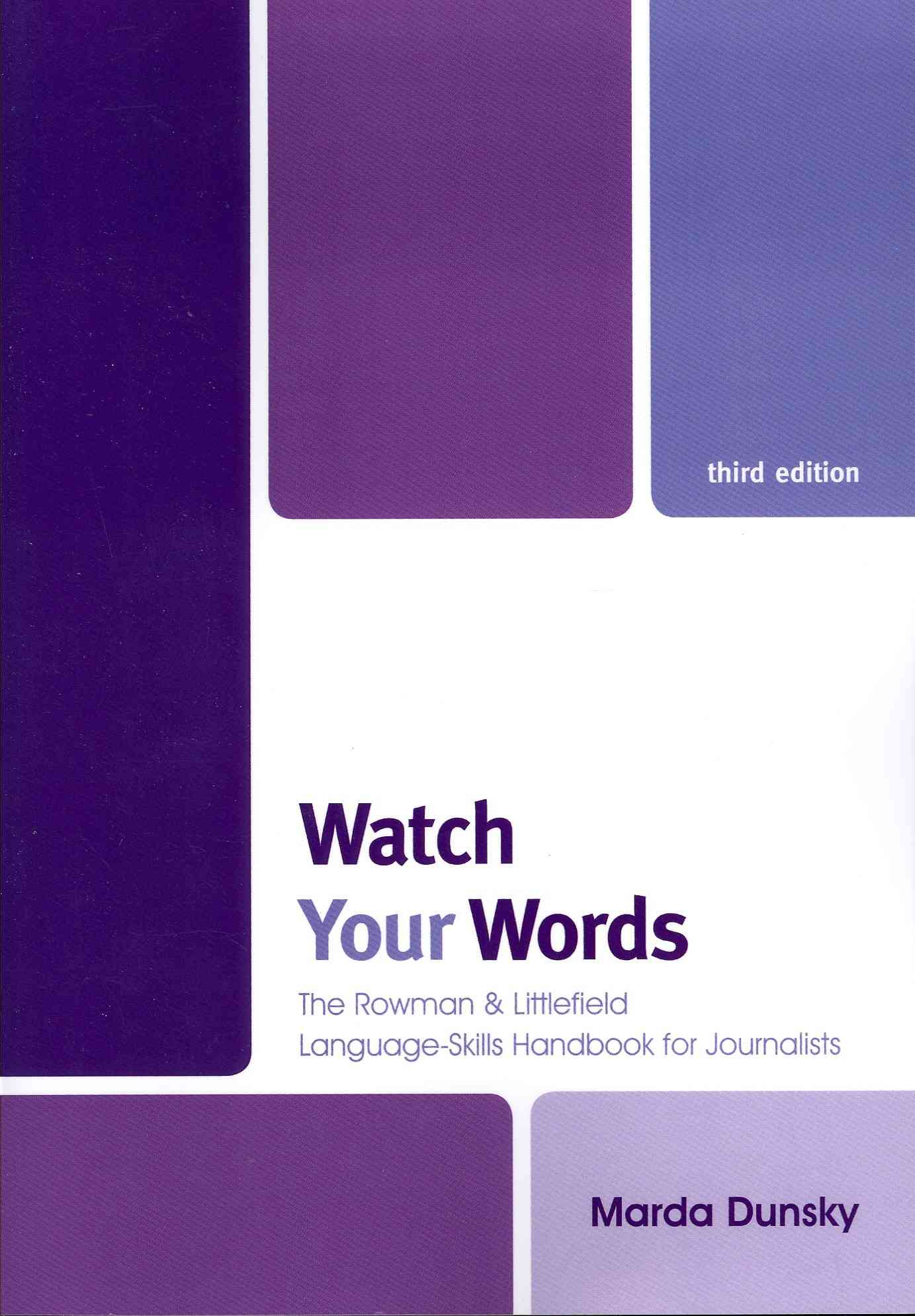 Watch Your Words: The Rowman & Littlefield Language-Skills Handbook for Journalists (Paperback)