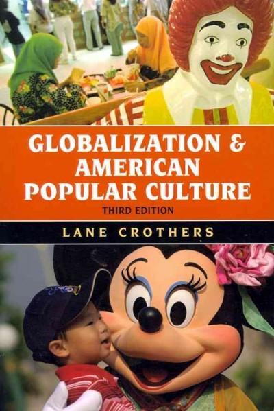 Globalization and American Popular Culture (Paperback)