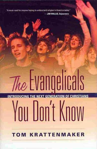 The Evangelicals You Don't Know: Introducing the Next Generation of Christians (Hardcover)