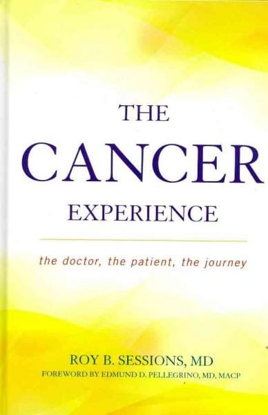 The Cancer Experience: The Doctor, the Patient, the Journey (Hardcover)