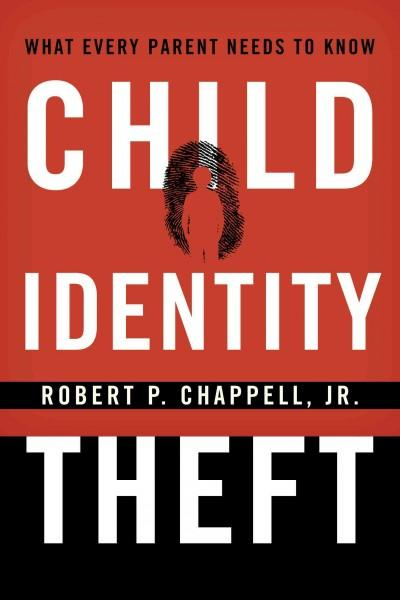 Child Identity Theft: What Every Parent Needs to Know (Hardcover)