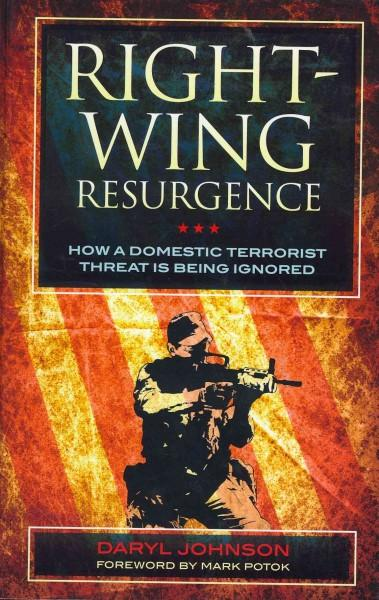 Right-Wing Resurgence: How a Domestic Terrorist Threat Is Being Ignored (Hardcover)