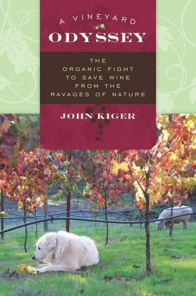 A Vineyard Odyssey: The Organic Fight to Save Wine from the Ravages of Nature (Hardcover)