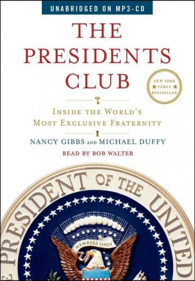 The Presidents Club: Inside the World's Most Exclusive Fraternity (CD-Audio)