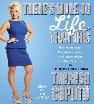 There's More to Life Than This: Healing Messages, Remarkable Stories, and Insight About the Other Side from the Lo... (CD-Audio)
