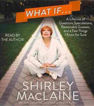 What If...: A Lifetime of Questions, Speculations, Reasonable Guesses, and a Few Things I Know for Sure (CD-Audio)