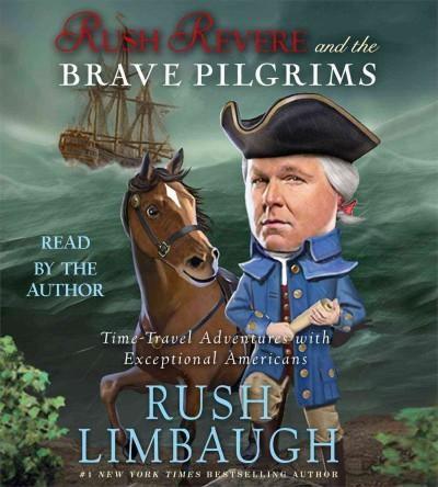Rush Revere and the Brave Pilgrims: Time-Travel Adventures With Exceptional Americans (CD-Audio)