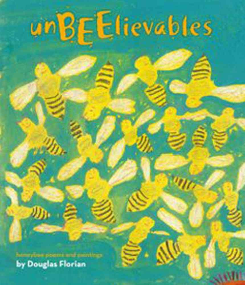 Unbeelievables: Honeybee Poems and Paintings (Hardcover)
