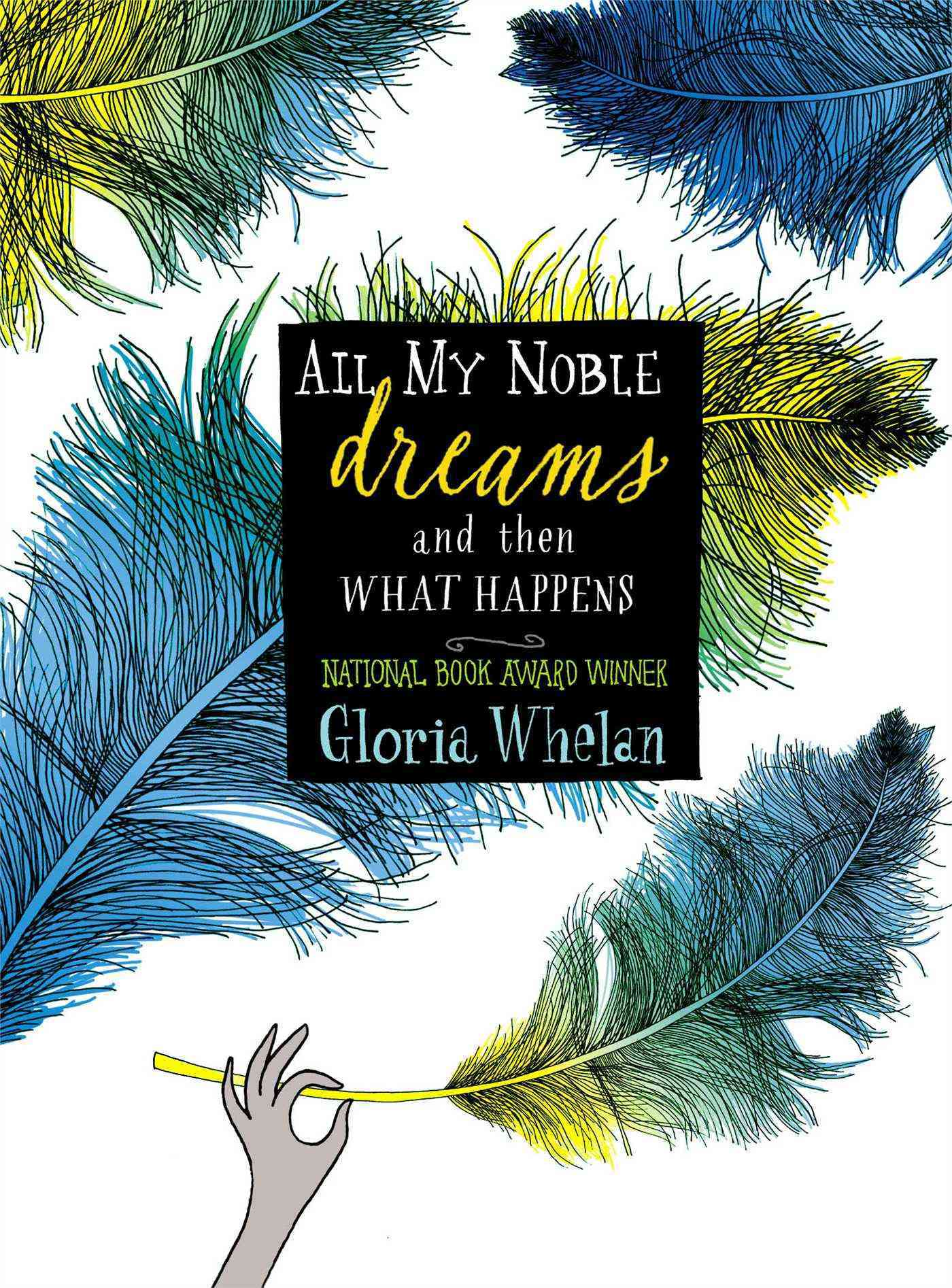 All My Noble Dreams and Then What Happens (Paperback)