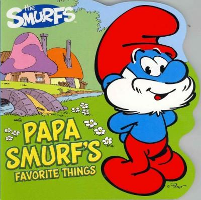 Papa Smurf's Favorite Things (Board book)