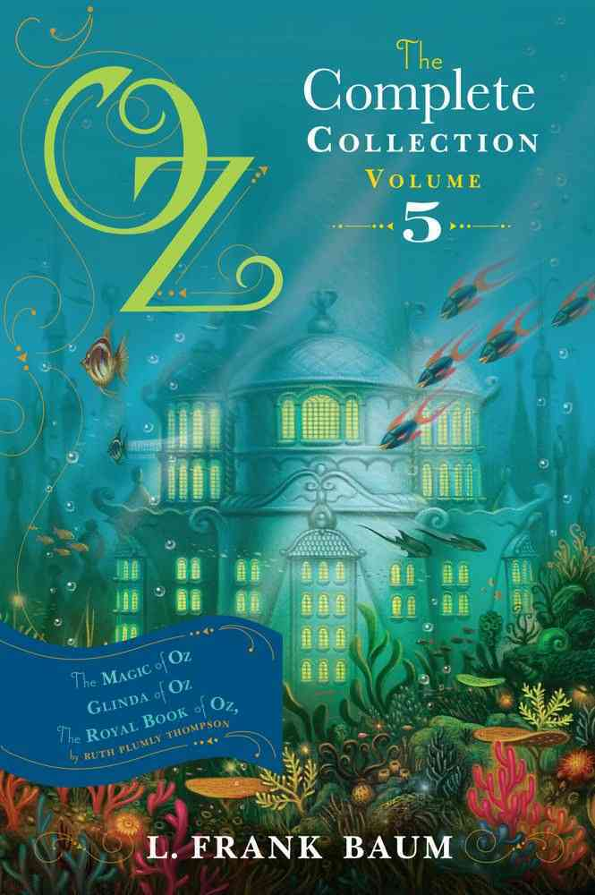 Oz, The Complete Collection, Volume 5: The Magic of Oz / Glinda of Oz / The Royal Book of Oz (Paperback)