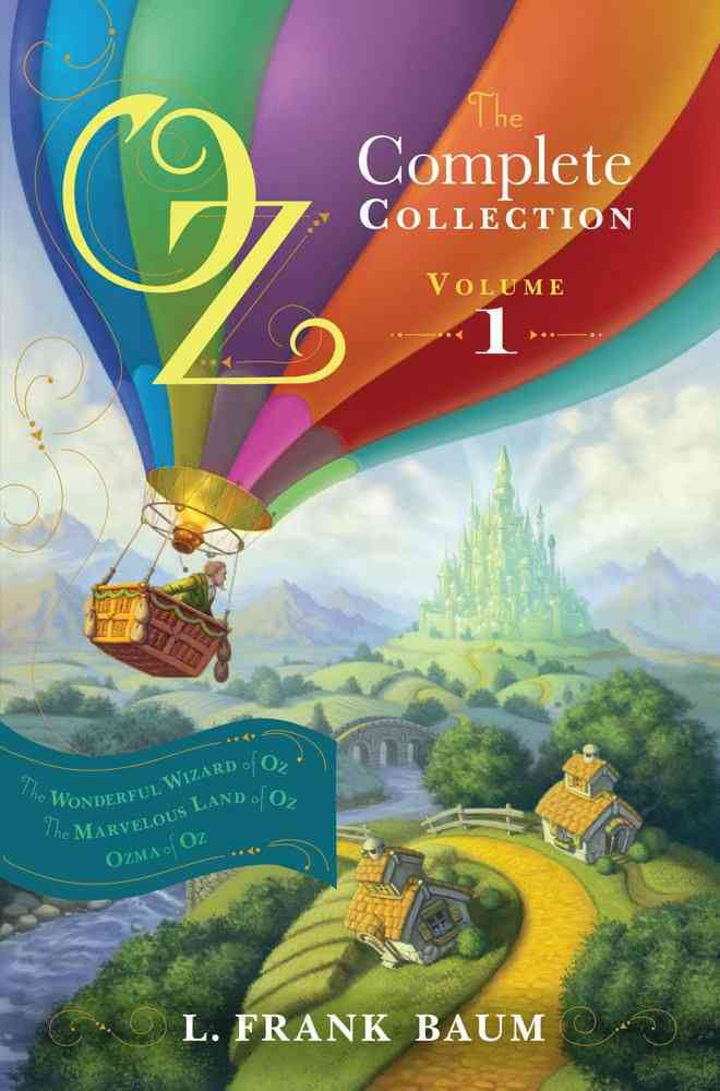 Oz, The Complete Collection, Volume 1: The Wonderful Wizard of Oz / The Marvelous Land of Oz / Ozma of Oz (Hardcover)