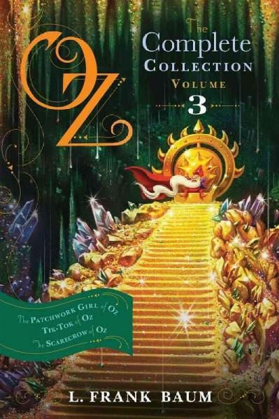 Oz, The Complete Collection, Volume 3: The Patchwork Girl of Oz / Tik-Tok of Oz / The Scarecrow of Oz (Hardcover)