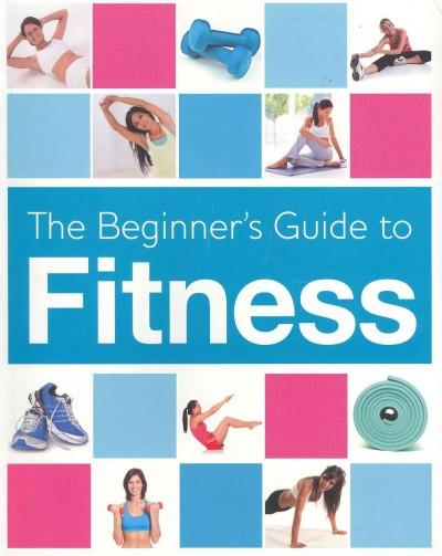 The Beginner's Guide to Fitness (Paperback)
