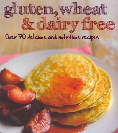 Gluten, Wheat & Dairy Free (Paperback)