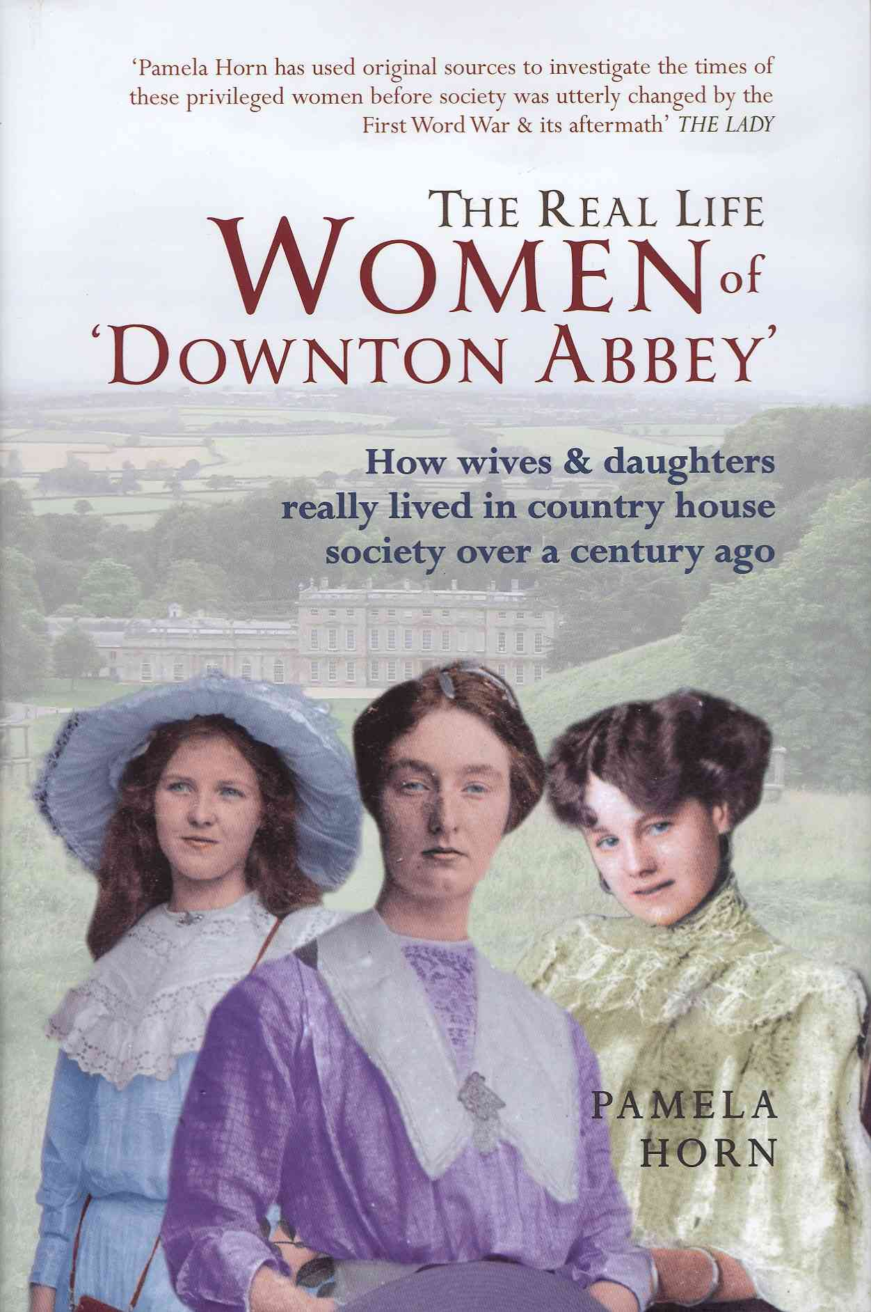 The Real Life Women of Downton Abbey