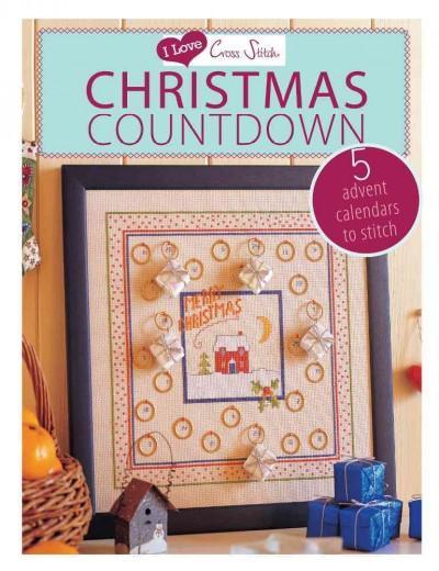I Love Cross Stitch Christmas Countdown: 5 Advent Calendars to Stitch (Paperback)