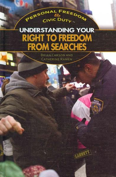 Understanding Your Right to Freedom from Searches (Hardcover)
