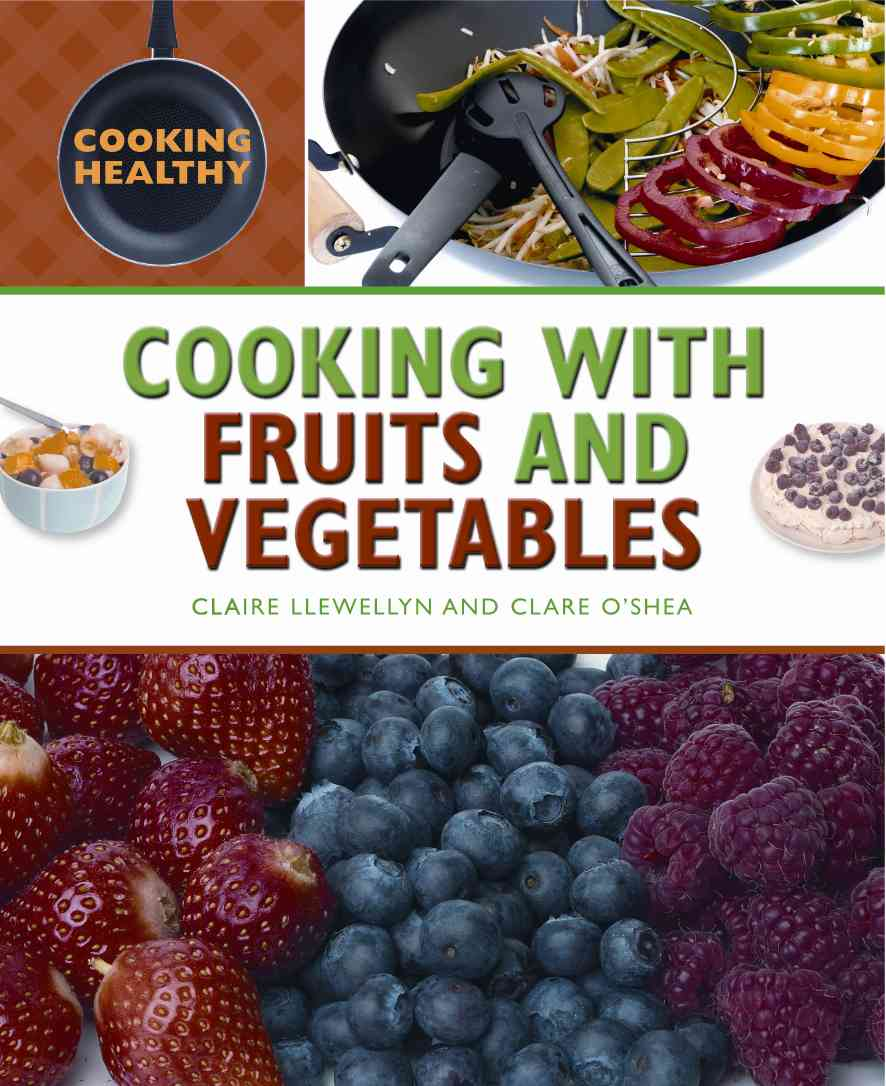 Cooking With Fruits and Vegetables (Hardcover)
