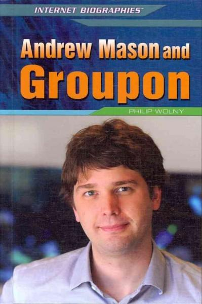 Andrew Mason and Groupon (Hardcover)